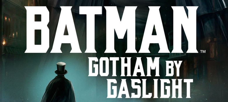 batman-gotham-by-gaslight-review-my-geek-actu-affiche-e1519055657468.jpg